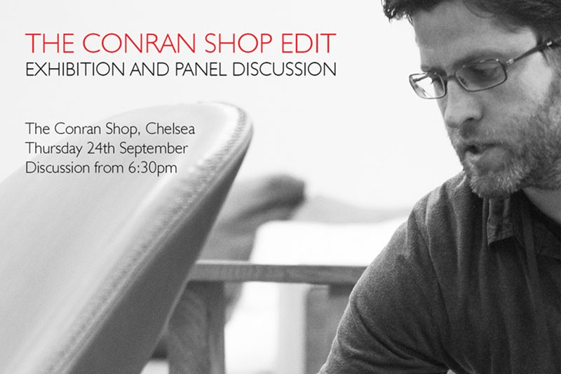 THE CONRAN SHOP EDIT,  EXHIBITION AND PANEL DISCUSSION